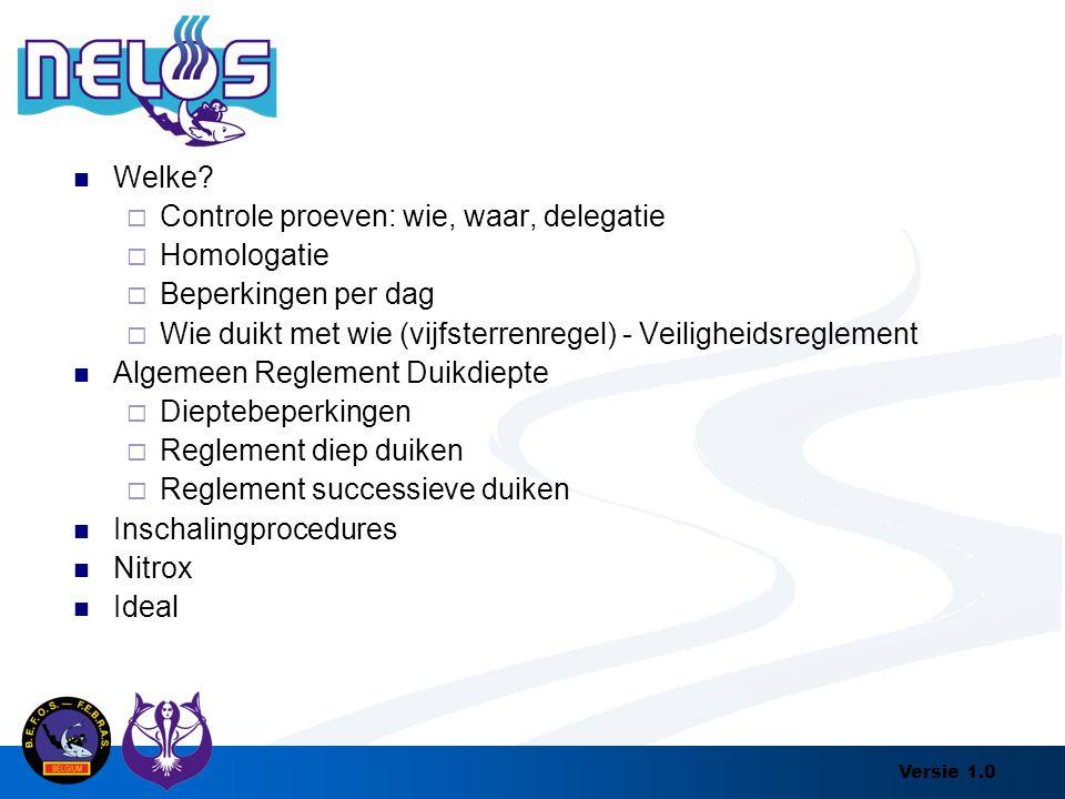 Welke Controle proeven: wie, waar, delegatie. Homologatie. Beperkingen per dag. Wie duikt met wie (vijfsterrenregel) - Veiligheidsreglement.