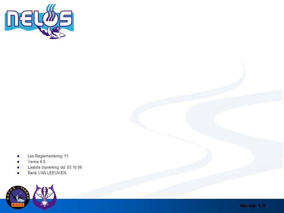 Les Reglementering 1*I Versie 6.0. Laatste bijwerking dd. 03.10.06 René VAN LEEUWEN