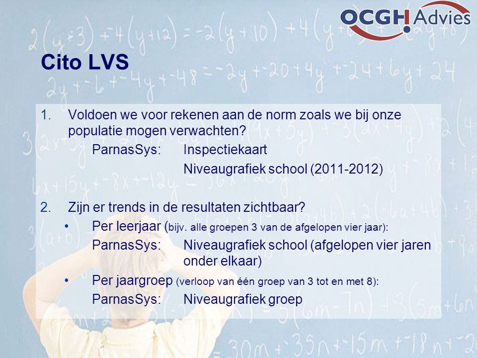 Cito LVS Voldoen we voor rekenen aan de norm zoals we bij onze populatie mogen verwachten ParnasSys: Inspectiekaart.