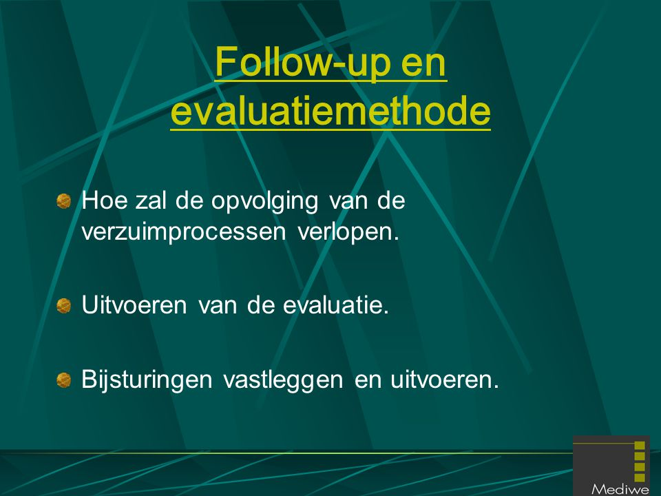 Follow-up en evaluatiemethode