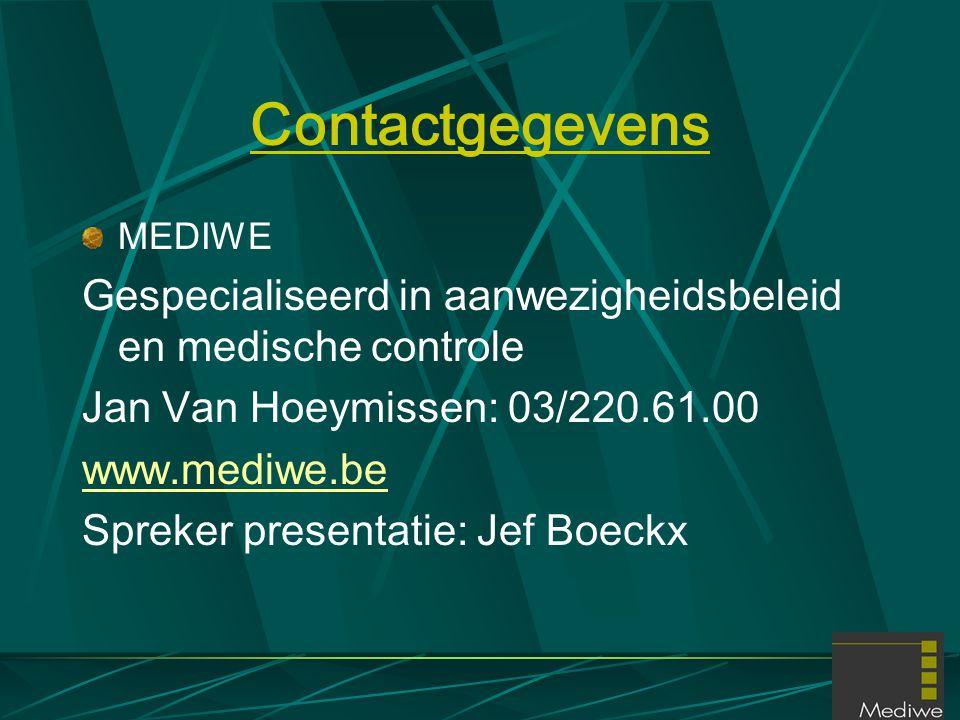 Contactgegevens MEDIWE. Gespecialiseerd in aanwezigheidsbeleid en medische controle. Jan Van Hoeymissen: 03/220.61.00.