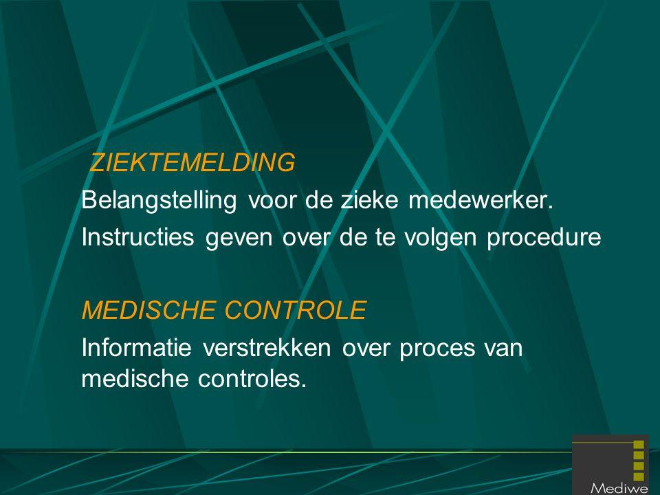 ZIEKTEMELDING Belangstelling voor de zieke medewerker. Instructies geven over de te volgen procedure.
