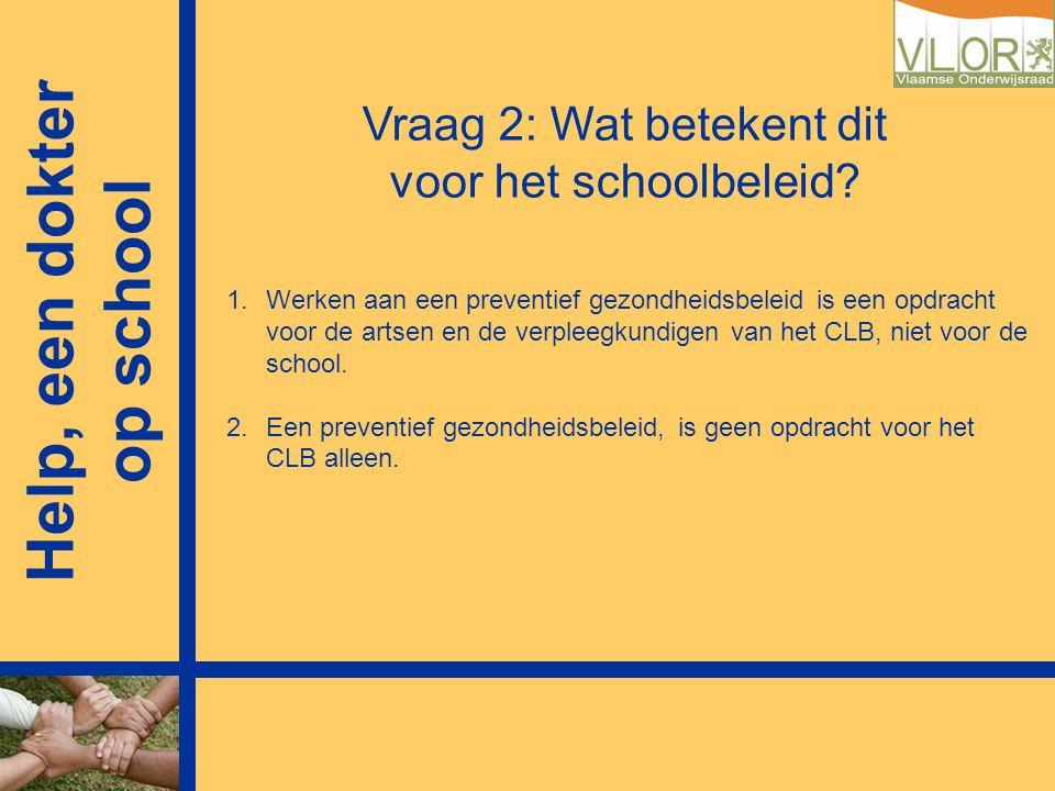 Vraag 2: Wat betekent dit voor het schoolbeleid