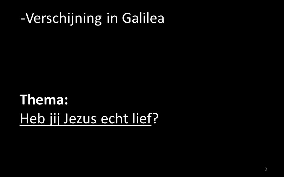 Thema: Heb jij Jezus echt lief
