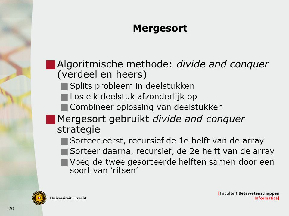 Algoritmische methode: divide and conquer (verdeel en heers)