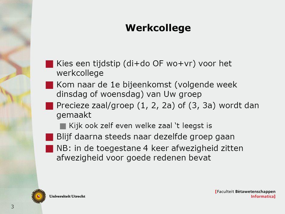 Werkcollege Kies een tijdstip (di+do OF wo+vr) voor het werkcollege