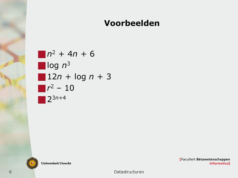 Voorbeelden n2 + 4n + 6 log n3 12n + log n + 3 r2 – 10 23n+4