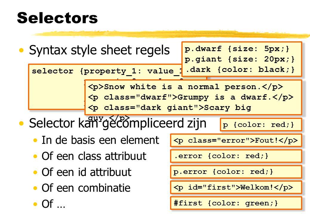 Selectors Syntax style sheet regels Selector kan gecompliceerd zijn