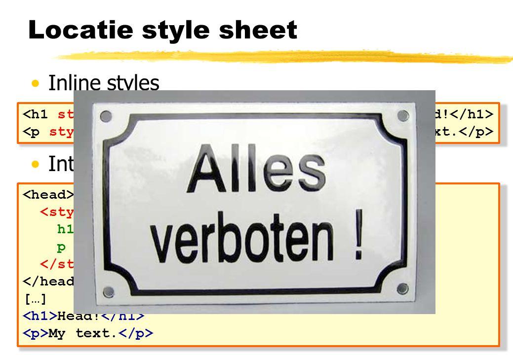 Locatie style sheet Inline styles Interne style sheet