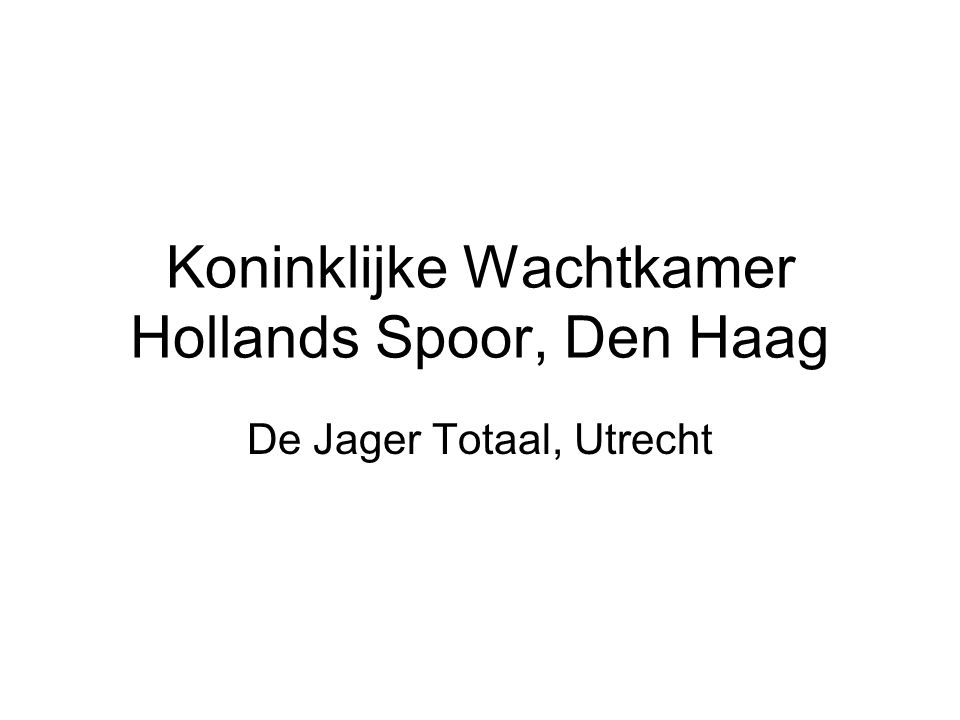 Koninklijke Wachtkamer Hollands Spoor, Den Haag