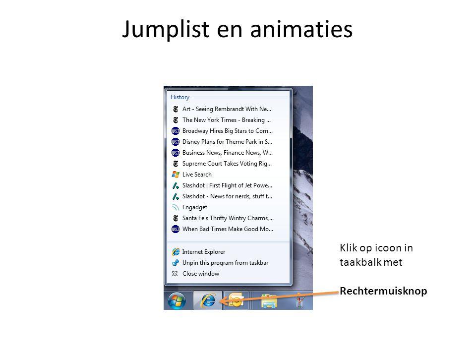Jumplist en animaties Klik op icoon in taakbalk met Rechtermuisknop