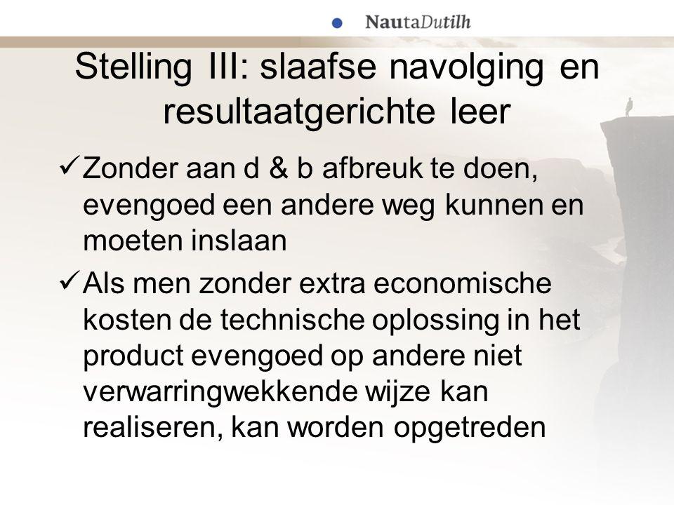Stelling III: slaafse navolging en resultaatgerichte leer