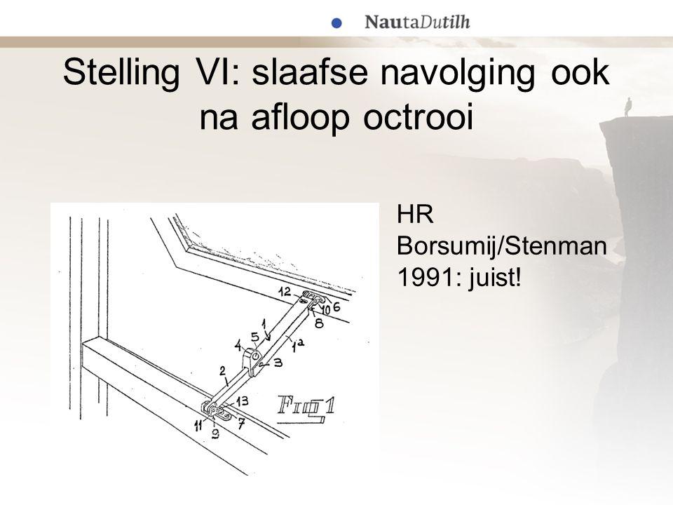 Stelling VI: slaafse navolging ook na afloop octrooi