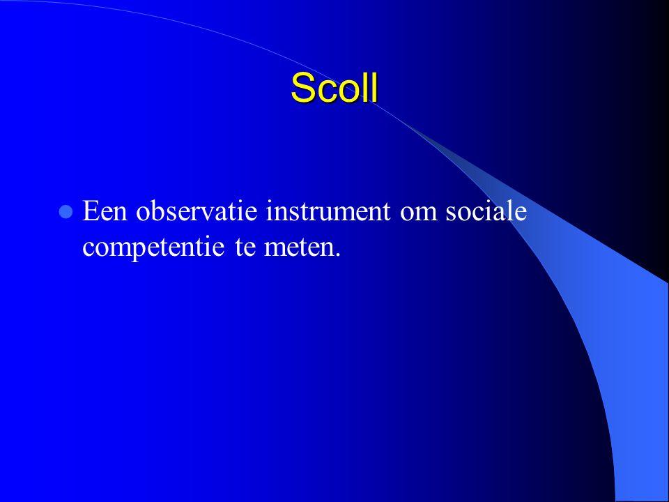 Scoll Een observatie instrument om sociale competentie te meten.