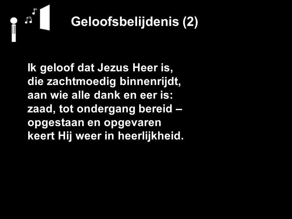 Geloofsbelijdenis (2) Ik geloof dat Jezus Heer is,
