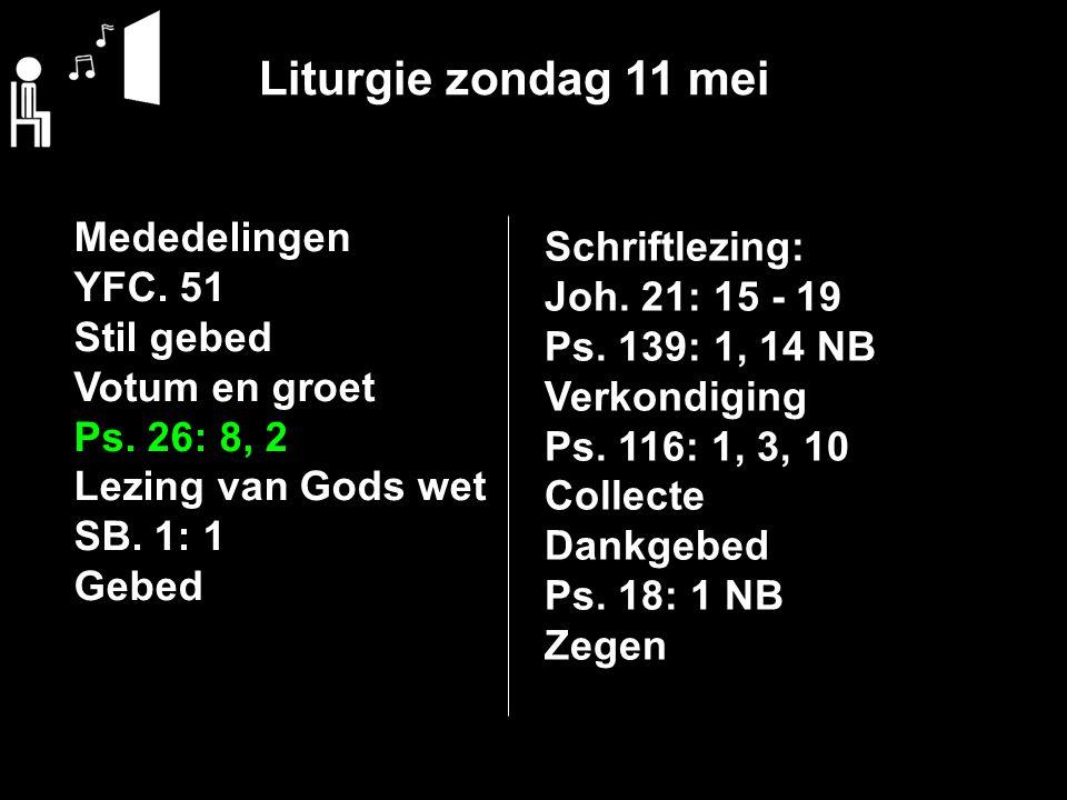Liturgie zondag 11 mei Mededelingen Schriftlezing: YFC. 51