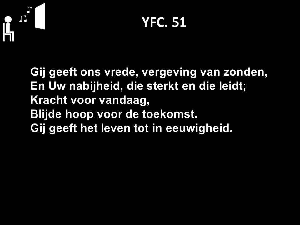 YFC. 51 Gij geeft ons vrede, vergeving van zonden,