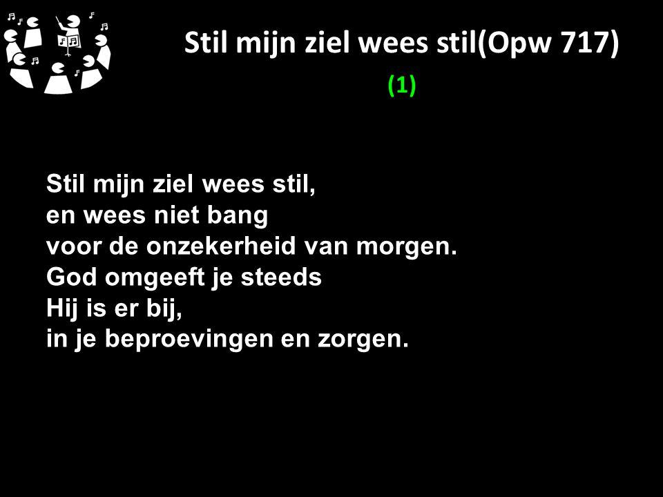 Stil mijn ziel wees stil(Opw 717) (1)