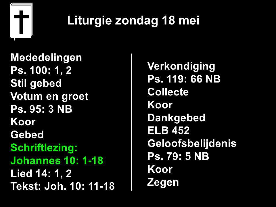 Liturgie zondag 18 mei Mededelingen Ps. 100: 1, 2 Verkondiging