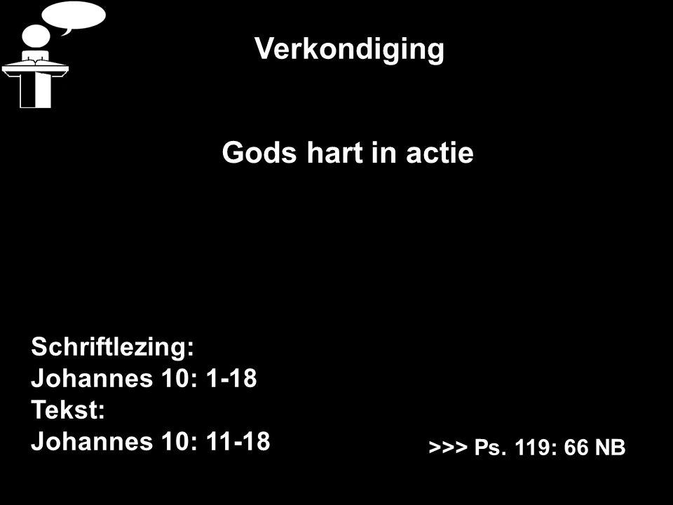 Verkondiging Gods hart in actie Schriftlezing: Johannes 10: 1-18