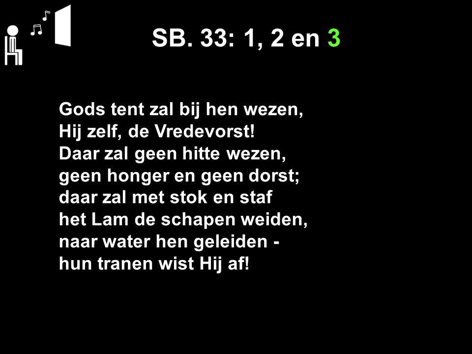 SB. 33: 1, 2 en 3 Gods tent zal bij hen wezen,