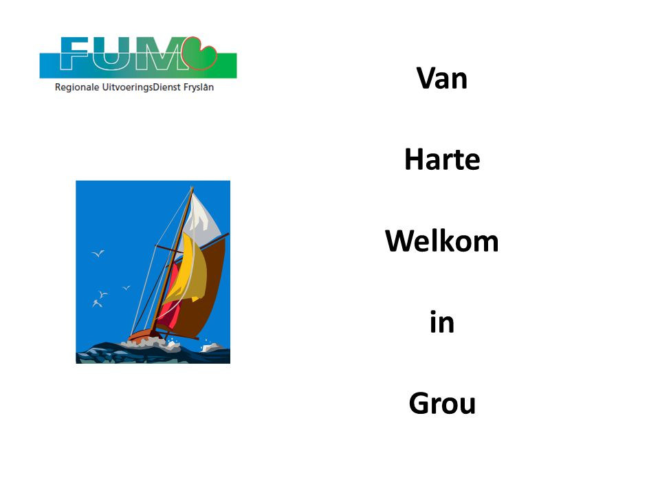 Van Harte Welkom in Grou