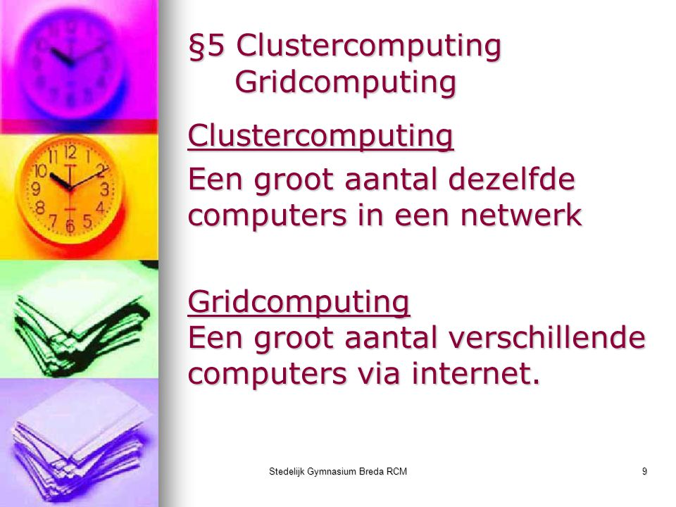 §5 Clustercomputing Gridcomputing