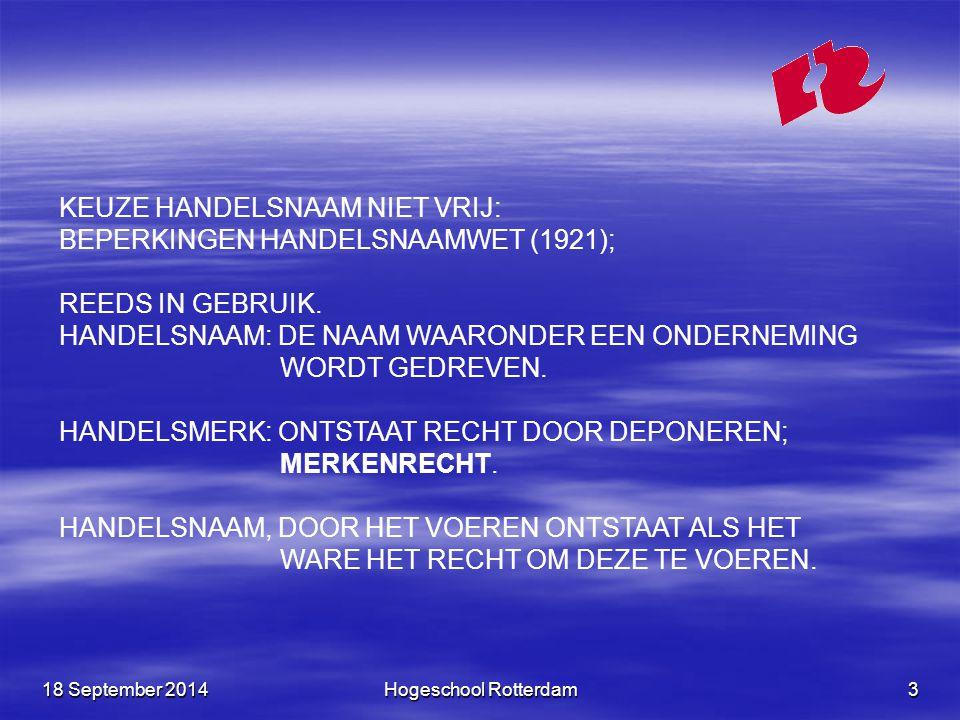 KEUZE HANDELSNAAM NIET VRIJ: BEPERKINGEN HANDELSNAAMWET (1921);