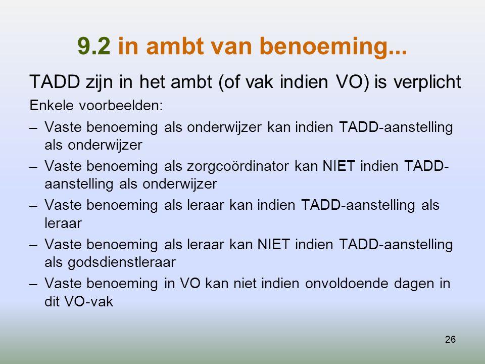 9.2 in ambt van benoeming... TADD zijn in het ambt (of vak indien VO) is verplicht. Enkele voorbeelden: