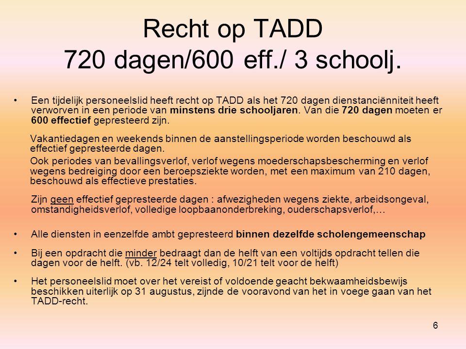 Recht op TADD 720 dagen/600 eff./ 3 schoolj.