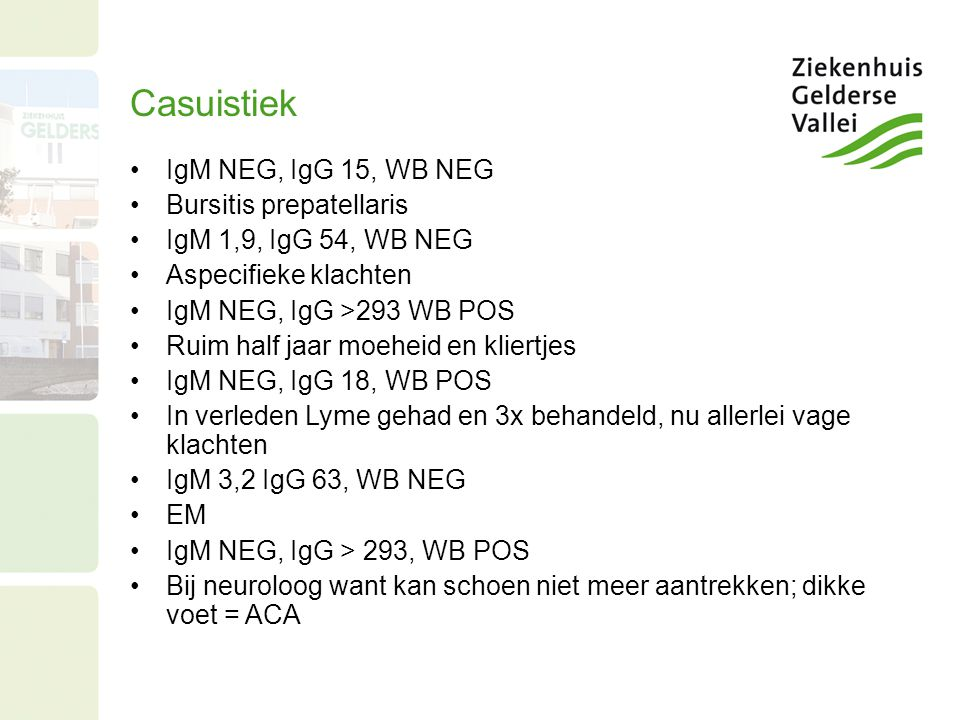 Casuistiek IgM NEG, IgG 15, WB NEG Bursitis prepatellaris