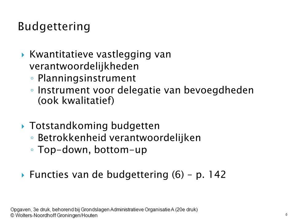 Budgettering Kwantitatieve vastlegging van verantwoordelijkheden