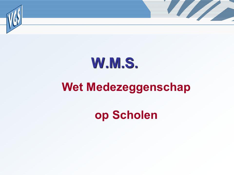 W.M.S. Wet Medezeggenschap op Scholen