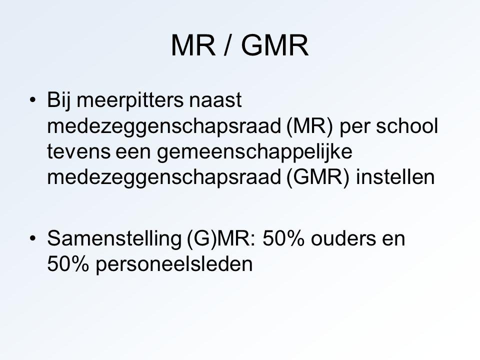 MR / GMR Bij meerpitters naast medezeggenschapsraad (MR) per school tevens een gemeenschappelijke medezeggenschapsraad (GMR) instellen.