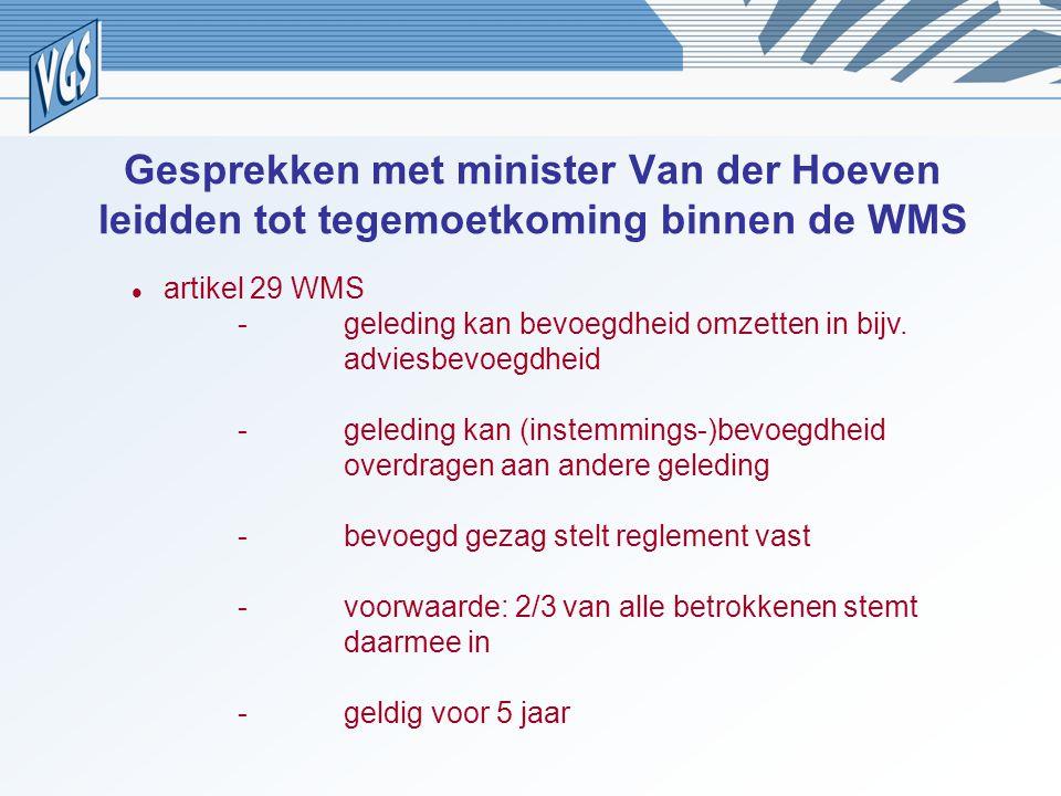 Gesprekken met minister Van der Hoeven leidden tot tegemoetkoming binnen de WMS