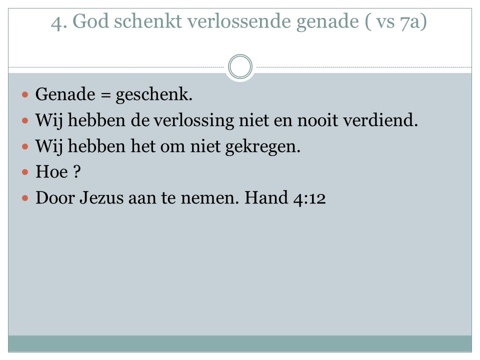 4. God schenkt verlossende genade ( vs 7a)
