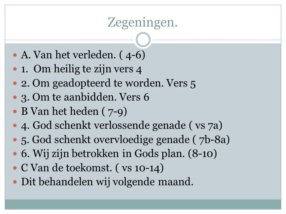 Zegeningen. A. Van het verleden. ( 4-6) 1. Om heilig te zijn vers 4