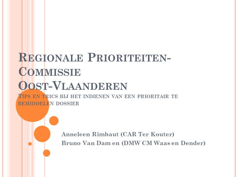 Regionale Prioriteiten-Commissie Oost-Vlaanderen Tips en trics bij het indienen van een prioritair te bemiddelen dossier