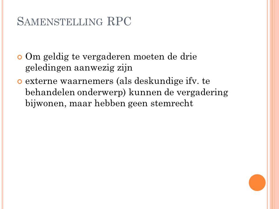 Samenstelling RPC Om geldig te vergaderen moeten de drie geledingen aanwezig zijn.