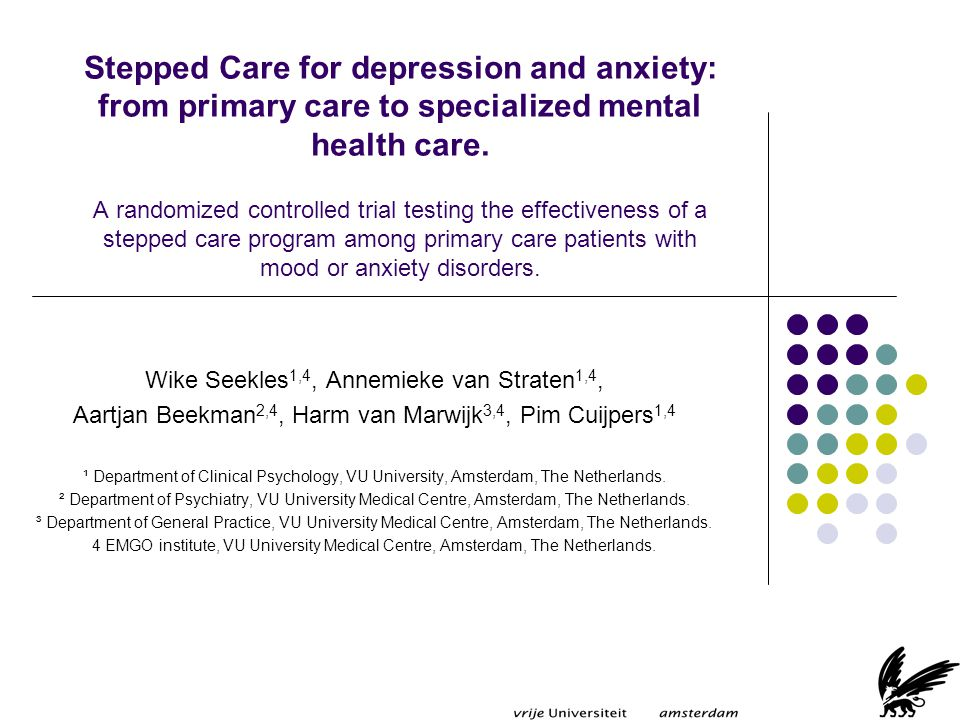 Stepped Care for depression and anxiety: from primary care to specialized mental health care. A randomized controlled trial testing the effectiveness of a stepped care program among primary care patients with mood or anxiety disorders.