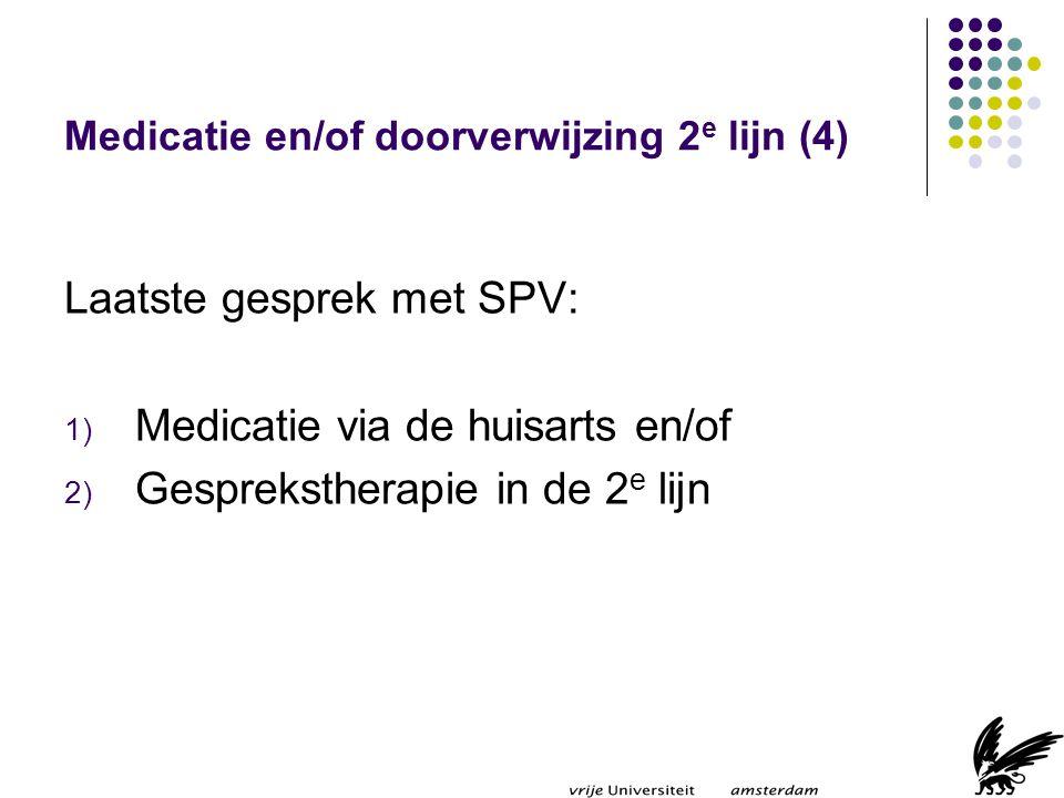Medicatie en/of doorverwijzing 2e lijn (4)