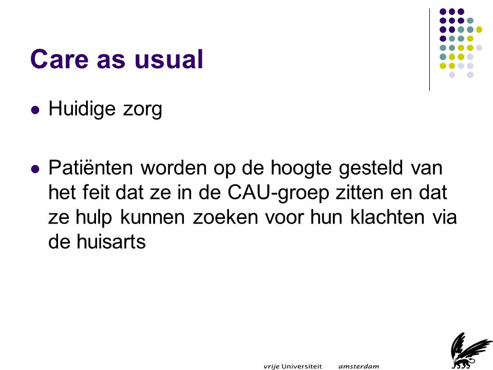 Care as usual Huidige zorg