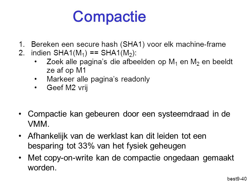 Compactie Compactie kan gebeuren door een systeemdraad in de VMM.