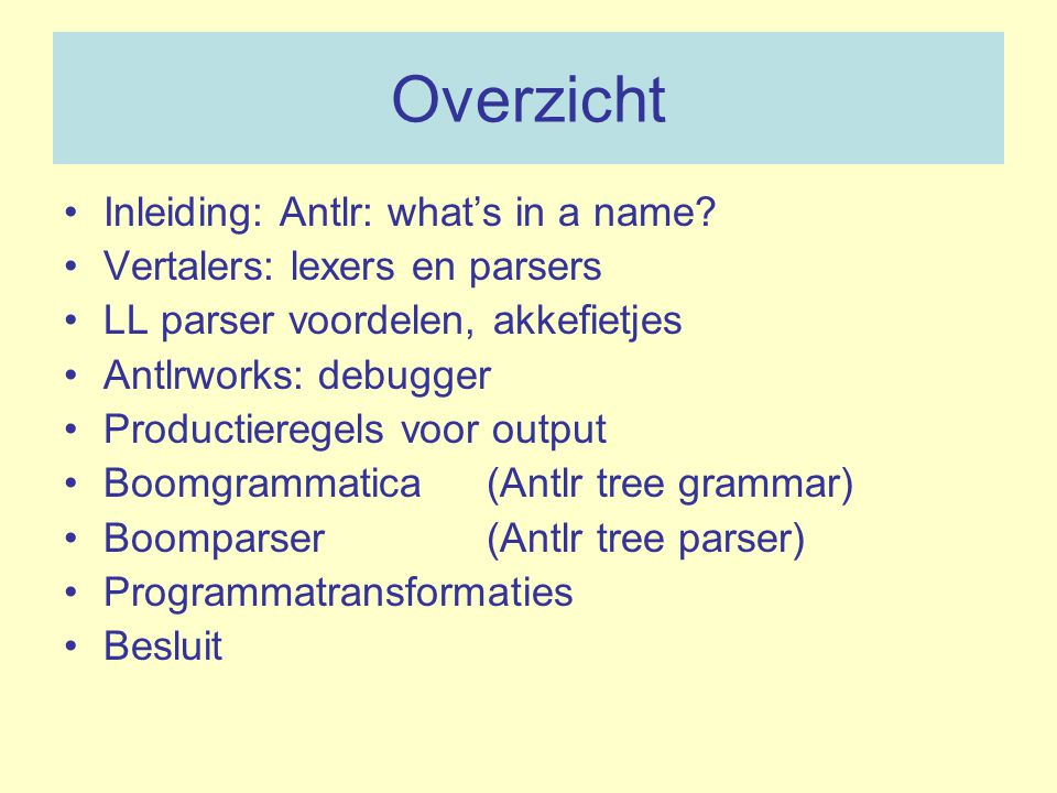 Overzicht Inleiding: Antlr: what's in a name