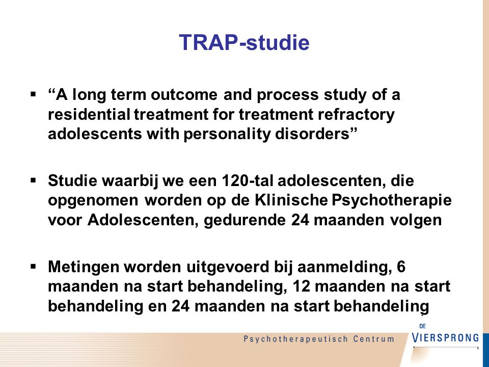 TRAP-studie A long term outcome and process study of a residential treatment for treatment refractory adolescents with personality disorders