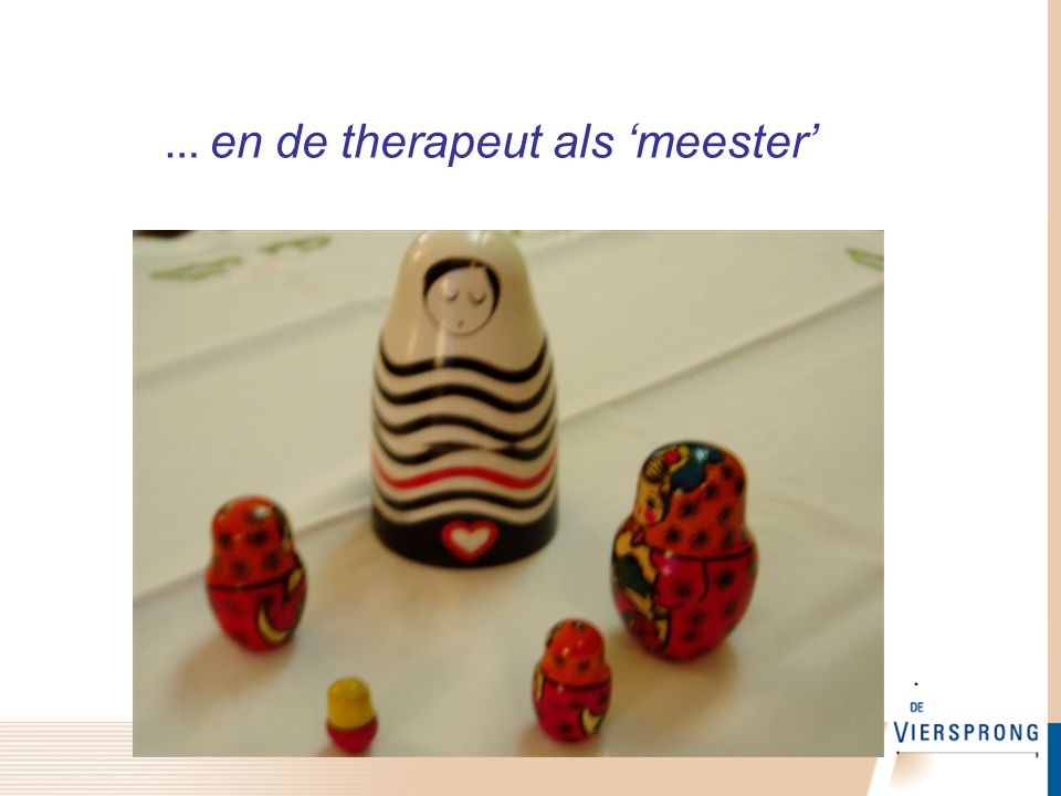 … en de therapeut als 'meester'