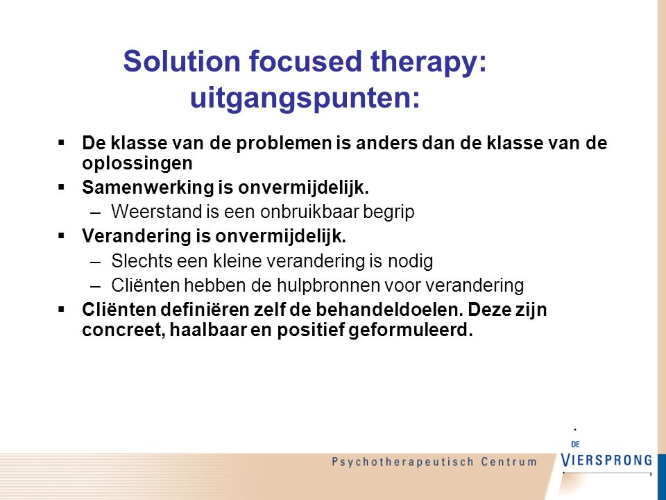 Solution focused therapy: uitgangspunten: