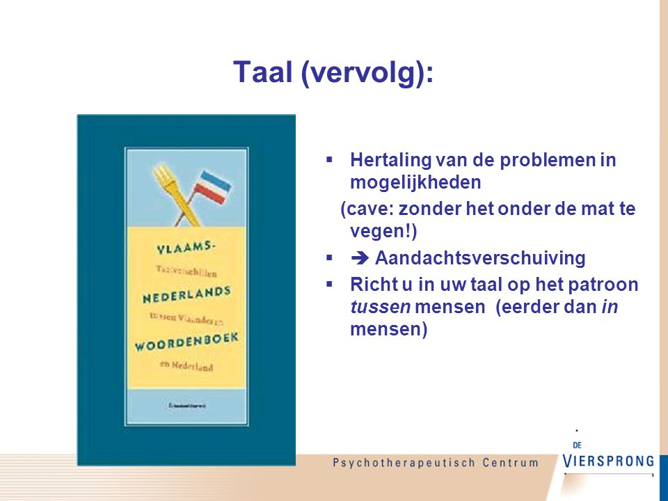 Taal (vervolg): Hertaling van de problemen in mogelijkheden