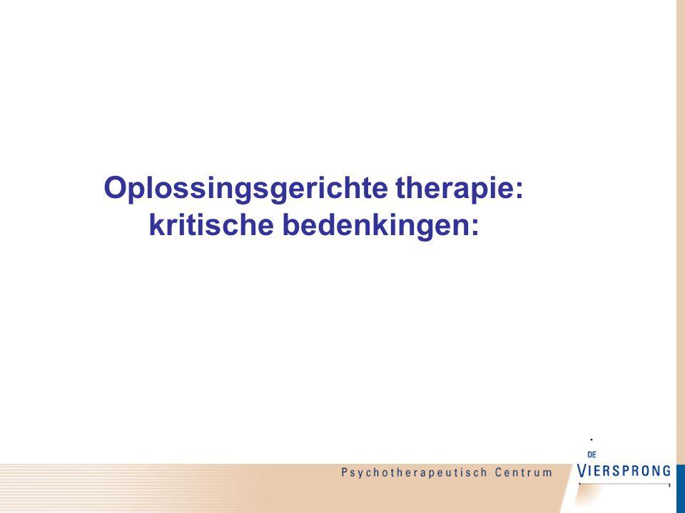 Oplossingsgerichte therapie: kritische bedenkingen:
