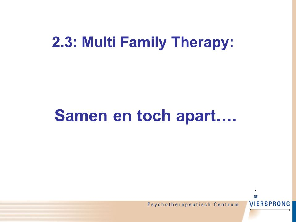 2.3: Multi Family Therapy: